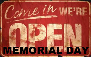 Memorial Day - Come In, We're Open.