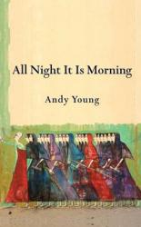 All Night It Is Morning  by Andy Young