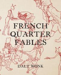 Dalt Wonk's French Quarter Fables