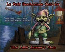 Le Petit Bonhomme Janvier : The Little January Man